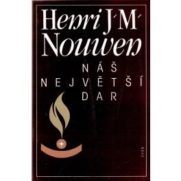 Náš největší dar - Henri J. M. Nouwen