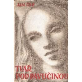 Tvář pod pavučinou - Jan Čep