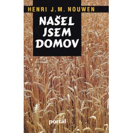 Našel jsem domov - Henri J.M. Nouwen