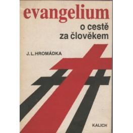 Evangelium o cestě za člověkem - J. L. Hromádka