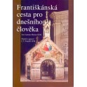 Františkánská cesta pro dnešního člověka - José Antonio Merino OFM