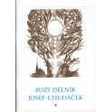 Boží dělník Josef Chudáček