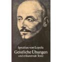 Geistliche Übungen und erläuternde Texte - Ignatius von Loyola