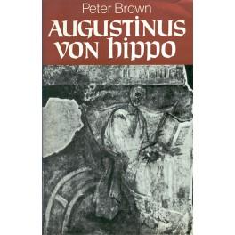 Augustinus von Hippo - Peter Brown