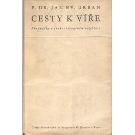 Cesty k víře - P.Dr. Jan Ev. Urban