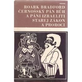 Černošský Pán Bůh a páni Izraeliti  Starej zákona proroci - Roark Bradford (1968)