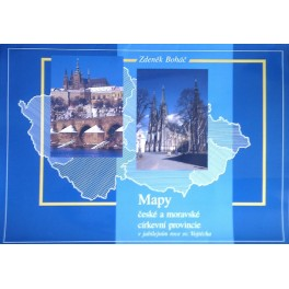 Mapy české a moravské církevní provincie - Zdeněk Boháč