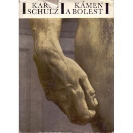 Kámen a bolest - Karel Schulz (1970)