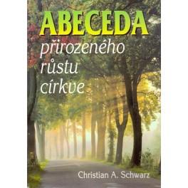 Abeceda přirozeného růstu církve - Christian A. Schwarz