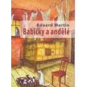 Babičky a andělé - Eduard Martin