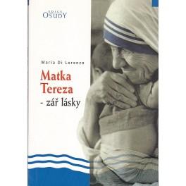 Matka Tereza - zář lásky - Maria Di Lorenzo
