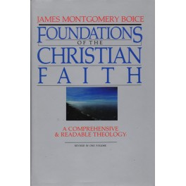 Foundations of the Christian Faith - James Montgomery Boice