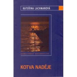 Kotva naděje - Kateřina Lachmanová