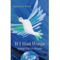 If I Had Wings - Madeliene Rivest