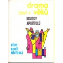 Drama věků - část 4 - Skutky apoštolů - Ellen Gould Whiteová