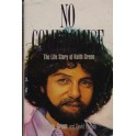 No Compromise. The Life Story of Keith Green - Melody Green, David Hazard