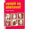 Vedeli sa obetovať - Andrej Pauliny