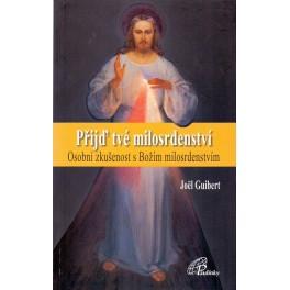 Přijď tvé milosrdenství - Joël Guibert