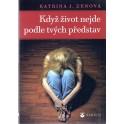 Když život nejde podle tvých představ - Katrina J. Zenová