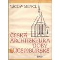 Česká architektura doby lucemburské - Václav Mencl