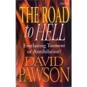 The Road to Hell: Everlasting Torment or Annihilation - David Pawson