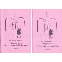 Milujícím Boha všechno napomáhá k dobrému I. a II. část - S.M. Kateřina Baková OP
