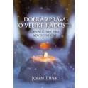Dobrá zpráva o velké radosti - John Piper