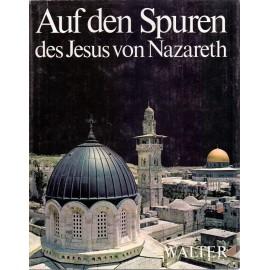 Auf den Spuren des Jesus von Nazareth - Wolfgang E. Pax