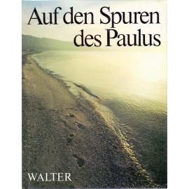 Auf den Spuren des Paulus - Wolfgang E. Pax