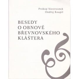 Besedy o obnově břevnovského kláštera - Prokop Siostrzonek, Ondřej Koupil