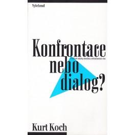 Konfrontace nebo dialog? Kurt Koch
