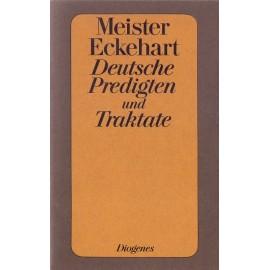 Deutsche Predigten und Traktate - Meister Eckehart