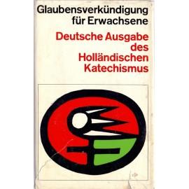 Glaubensverkündigung für Erwachsene. Deutsche Ausgabe des Holländischen Katechismus