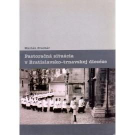 Pastoračná situácia v Bratislavsko-trnavskej diecéze - Marián Prachár