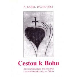 Cestou k Bohu - P. Karel Dachovský
