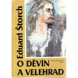 O Děvín a Velehrad - Eduard Štorch