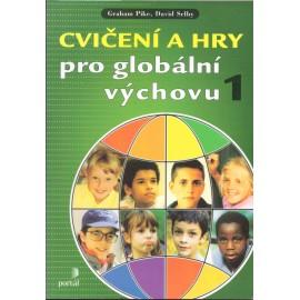 Cvičení a hry pro globální výchovu 1 - Graham Pike, David Selby