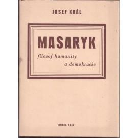 MASARYK filosof humanity a demokracie - Josef Král