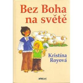 Bez Boha na světě - Kristína Royová