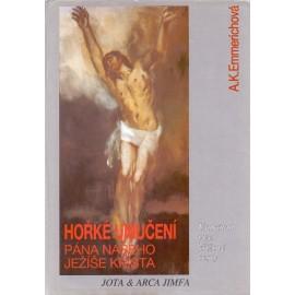 Hořké umučení Pána našeho Ježíše Krista - A. K. Emmerichová