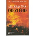 Ale zbav nás od zlého - Dr. Philippe Madre (1993)