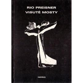 Visuté mosty - Rio Preisner