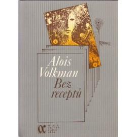 Bez receptů - Alois Volkman