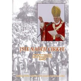 Jste nadějí církve II. - Benedikt XVI.