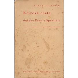 Křížová cesta našeho Pána a Spasitele - Romano Guardini