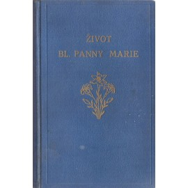 Život Bl. Panny Marie - Dr. Josef Miklík (1931)