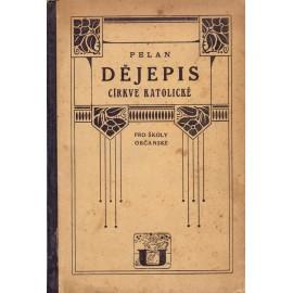 Dějepis církve katolické - František Pelan (1928)