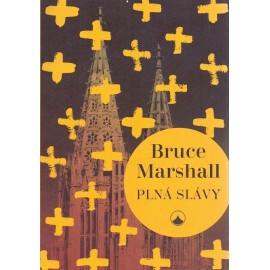 Plná slávy - Bruce Marshall (brož.)
