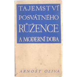 Tajemství posvátného růžence a moderní doba - Arnošt Oliva