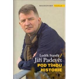 Pod tíhou historie - Jiří Padevět, Luděk Staněk